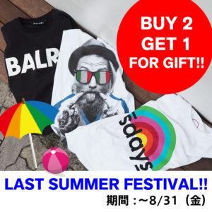 LAST SUMMER FESTIVAL|まだまだ夏は終わらない!!Tシャツ2枚お買上げの方に、なんと!もう1枚プレゼント!!